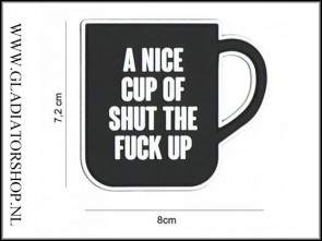 PVC Velcro Patch: a nice cup of shut the fuck up