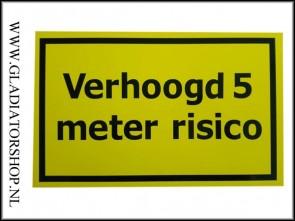 Informatie bord verhoogd 5 meter risico